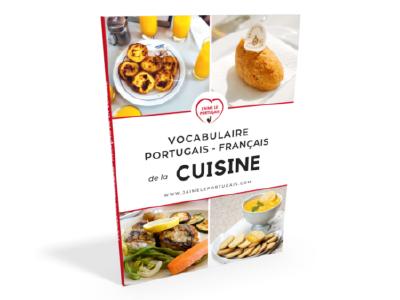Le vocabulaire portugais-français de la cuisine : ebook pdf avec plus de 800 mots et expressions culinaires, et 3 recettes portugaises