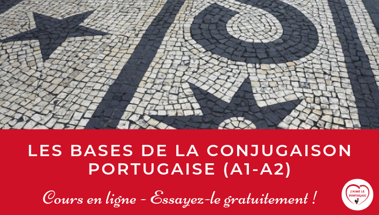 Les bases de la conjugaison portugaise (A1-A2) : Cours en ligne pour débutants - Explications et exercices pour apprendre les bases de la conjugaison portugaise