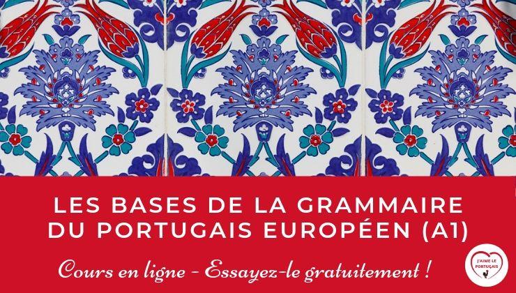 Les bases de la grammaire portugaise (A1-A2) : Cours en ligne pour débutants - Explications et exercices pour apprendre les bases de la grammaire portugaise