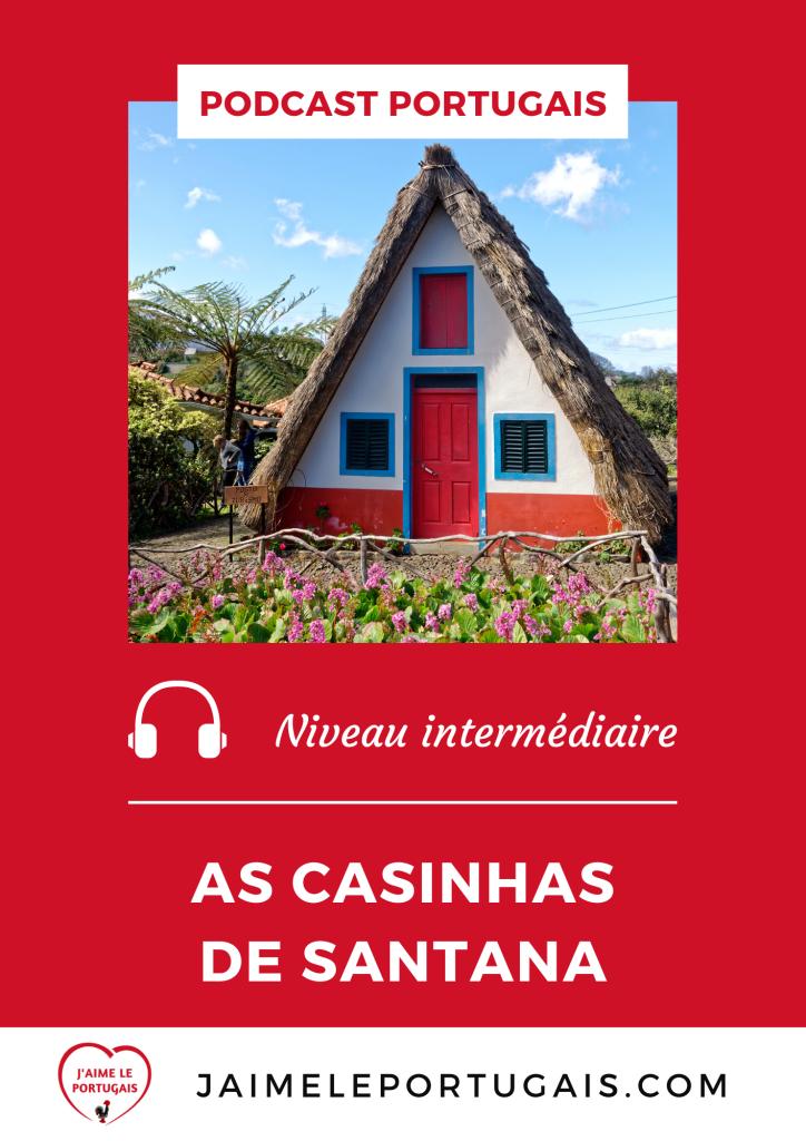 Podcast gratuit de portugais - Niveau moyen / intermédiaire - As casinhas de Santana