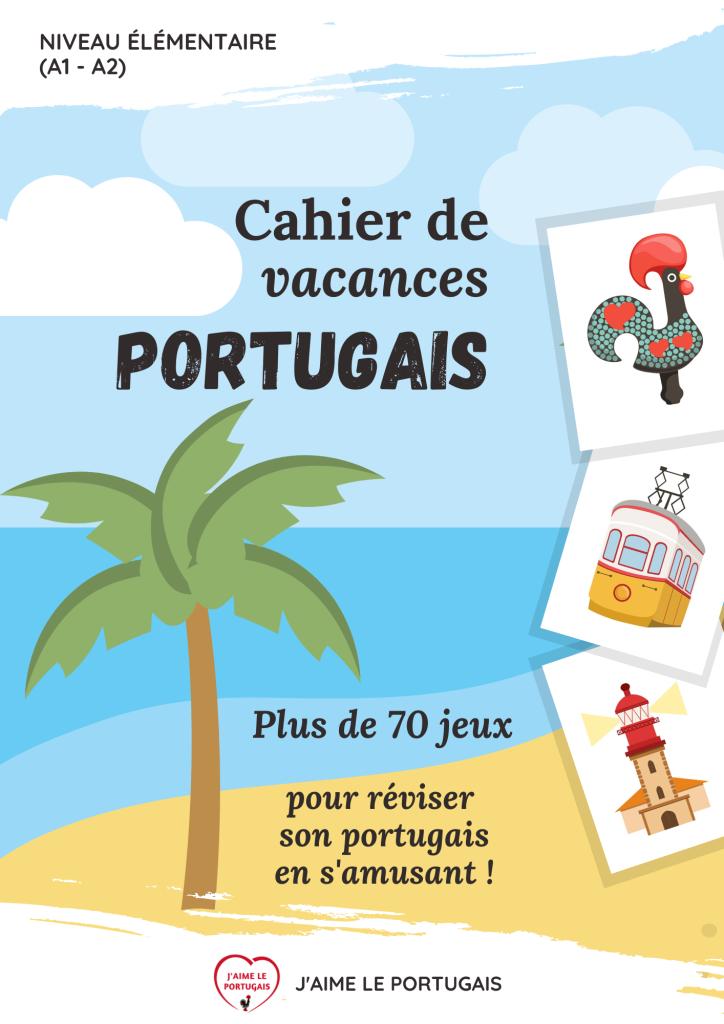 Cahier de vacances portugais : plus de 70 jeux pour réviser en vous amusant ! Niveau élémentaire A1- A2 Cahier numérique à télécharger au format pdf