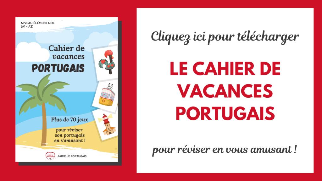Cahier de vacances portugais à télécharger en pdf, pour réviser le portugais niveau A1 - A2